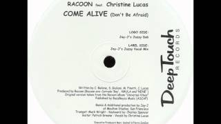 RACOON feat. CHRISTINE LUCAS - Come Alive (Don't Be Afraid) (Jay-j's Jazzy Vocal Mix).wmv