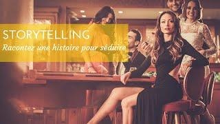 Storytelling: L'art de Raconter des Histoires pour Séduire