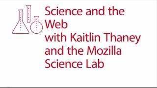 Kaitlin Thaney: Mozilla Science Lab