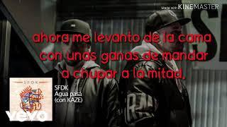 Agua pasá letra | SFDK ft. Kaze.