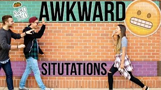 AWKWARD SITUATIONS!