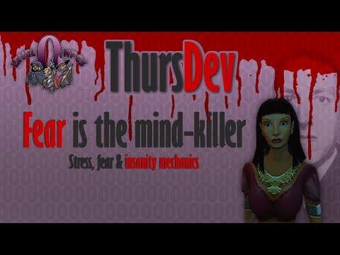 ThursDev: Fear is the mind-killer - Stress, fear & insanity mechanics
