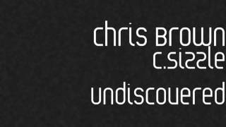 1. Chris Brown aka C.Sizzle - My Love (Undiscovered)