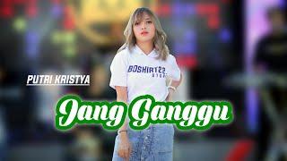 Jang Ganggu - Putri Kristya (KMB KOPLO VERSION)