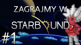 Zagrajmy w Starbound #1 - XANO wraca do kosmosu!