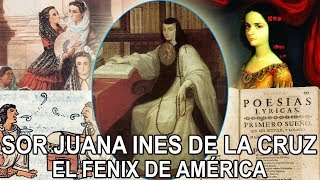 Sor Juana Ines de la Cruz - El Fenix de América