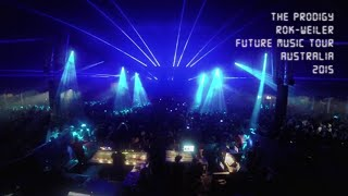The Prodigy - Rok-Weiler (Future Music Tour - Australia 2015)