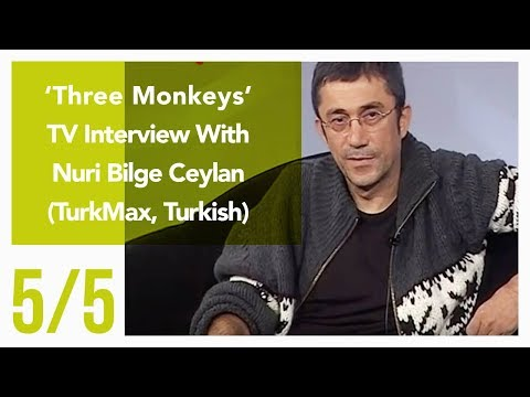 Three Monkeys - TV Interview With Nuri Bilge Ceylan 5/5 (TurkMax, Turkish)