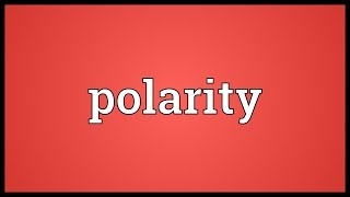 Polarity Meaning