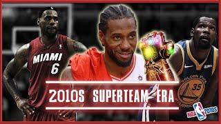 The 2010s NBA Superteam Era, & It's End (NBA 2010s)