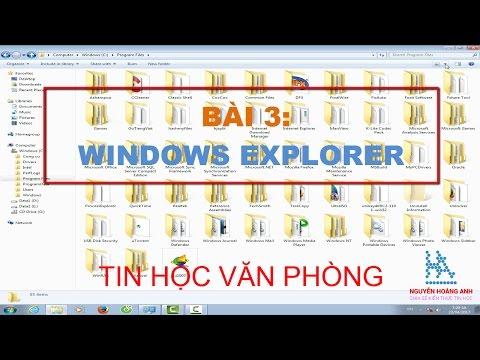 Bài 3 | Windows Explorer | Phần 1 | Tin học văn phòng - Nguyễn Hoàng Anh