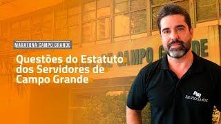 [MARATONA CAMPO GRANDE] Questões do Estatuto dos Servidores de Campo Grande com Cyonil Borges