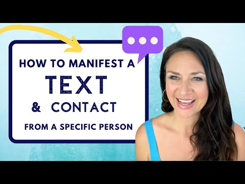 How to Manifest a TEXT (or Any Contact) from a Specific Person