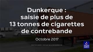 Les douaniers de Dunkerque saisissent plus de 13 tonnes de cigarettes de contrebande
