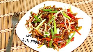 Left Over Roti Noodles Video Recipe   Indian Fusion Recipe