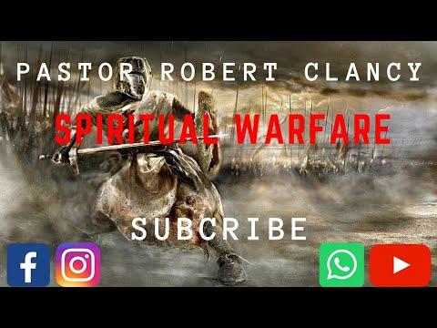 SPIRITUAL WARFARE - PST ROBERT CLANCY