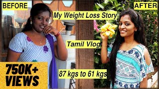 How i lost 25 kgs?  Tamil vlog   My Weight Loss story  Tamil vlog   Motivational   Diet&workout tips