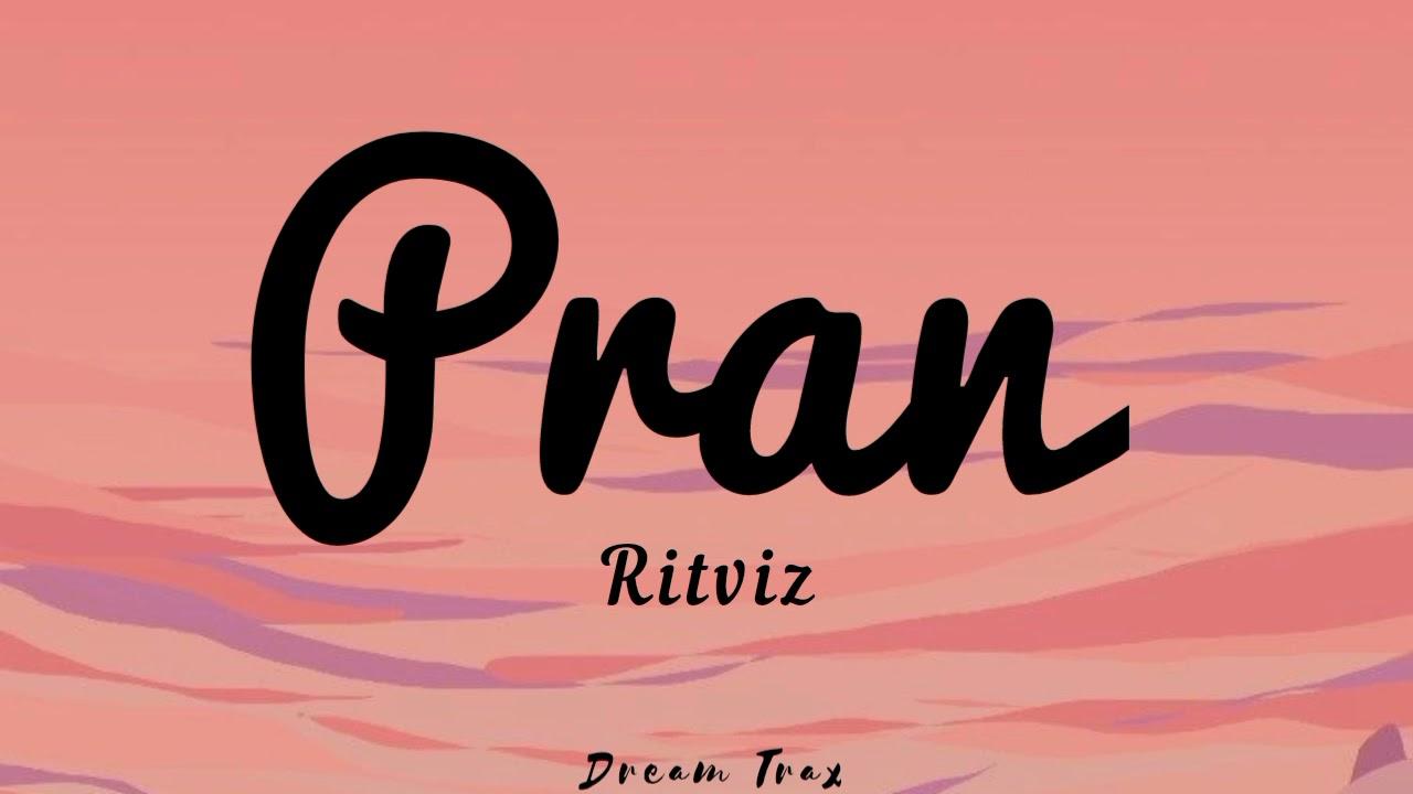 Download RITVIZ - PRAN (Lyrics)