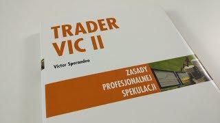 Trader Vic II Zasady profesjonalnej spekulacji (Victor Sperandeo) - recenzja książki