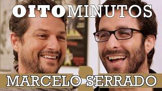 8 minutos - Marcelo Serrado