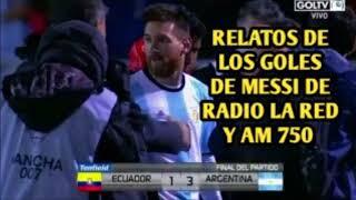 RELATOS DE LOS GOLES 3 a 1 - ECUADOR 1 VS ARGENTINA 3 (SEIS GRITOS DE GOL DE LIONEL MESSI)