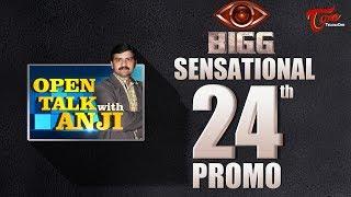Open Talk with Anji | BIGG Sensational #24th Promo | #TeluguInterviews