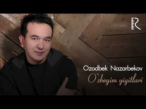 Ozodbek Nazarbekov - O'zbegim yigitlari   Озодбек Назарбеков - Узбегим йигитлари (music version)