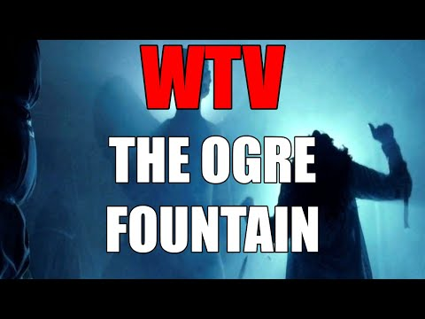 What You Need To Know About THE OGRE FOUNTAIN