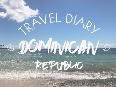 Dominican Republic | Travel Diary