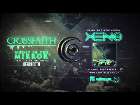 crossfaith---'ghost-in-the-mirror-(feat.-caleb-shomo-from-beartooth)'-official-audio-video