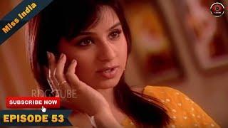 MISS INDIA TV SERIAL EPISODE 53 | SHILPA SHINDE | PAKHI HEGDE | DD National