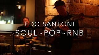 Edo Santoni~Soul RnB Showreel