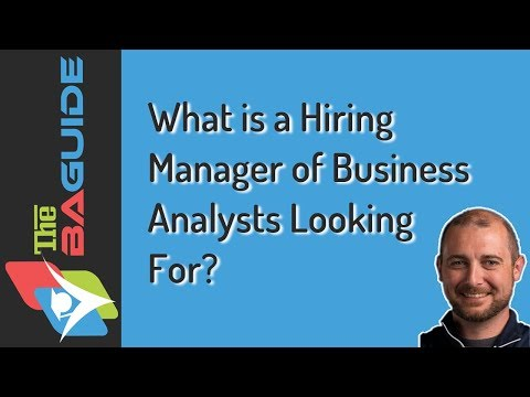 What is a Hiring Manager of Business Analysts Looking For?