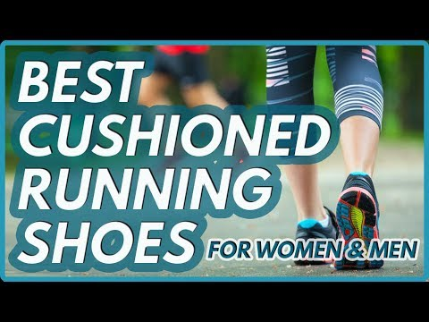 10 Best Cushioned Running Shoes For Men & Women | 2019 | Reviews |