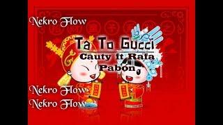 Cauty Ft Rafa Pabón - Ta To Gucci