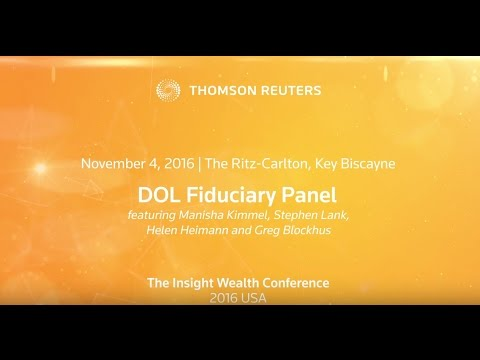 DOL Fiduciary Panel at the Thomson Reuters Insight Wealth Conference 2016