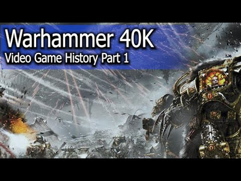 Warhammer 40,000: Video Game history - Part 1  