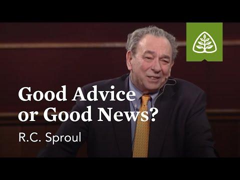 R.C. Sproul: Good Advice or Good News?