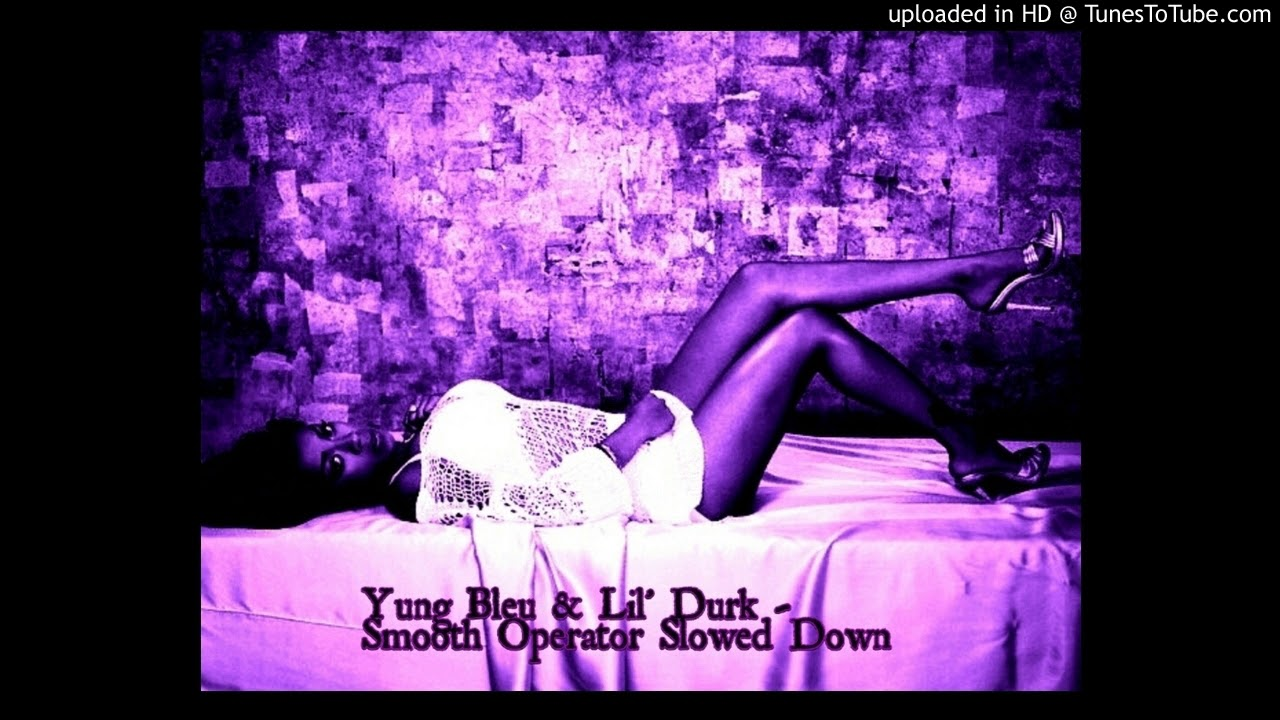 Download Yung Bleu & Lil' Durk - Smooth Operator Slowed Down