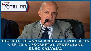 Justicia española rechaza extraditar a Estados Unidos al exgeneral venezolano Hugo Carvajal