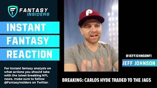2018 Fantasy Football Instant Reaction - Carlos Hyde Traded to the Jags