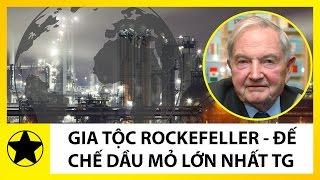 Gia Tộc Rockefeller – Đế Chế Dầu Mỏ Hùng Mạnh Nhất Lịch Sử Thế Giới