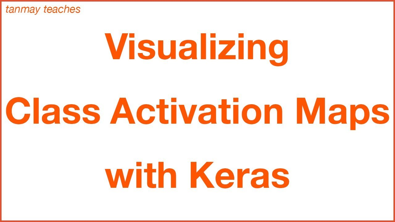 Neural Networks: Visualizing Class Activation Maps for CNNs with Keras!