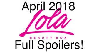 April 2018 Lola Beauty Box FULL SPOILERS!!