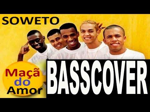 Soweto - Maçã do Amor - bass cover