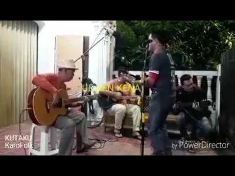 Lagu Karo ue Ken kena I kutaku Karo folk