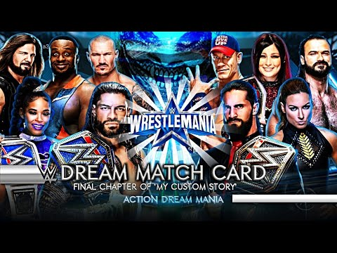 Download WWE WRESTLEMANIA 38 DREAM MATCH CARD | 'MY CUSTOM STORY' CHAPTER-8 | ACTION DREAM MANIA
