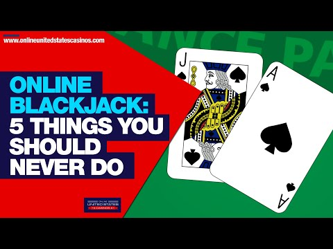 Online Casino Blackjack Strategy - 5 Things You Should NEVER Do