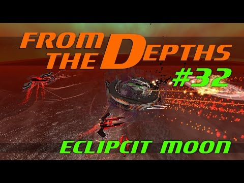 From The Depths Let's Play - Episode #32 - Ecliptic Moon [Gameplay]