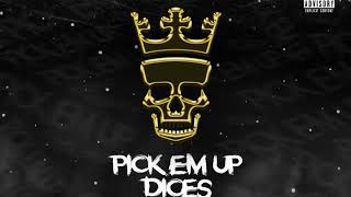 Dices - Pick 'em Up [Prod. by Dices]